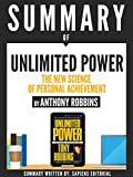 Summary Of Unlimited Power: The New Science Of Personal Achievement, By Anthony Robbins (English Edition)
