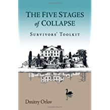 The Five Stages of Collapse: A Survivor's Toolkit