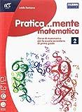 Pratica.mente matematica. Per la Scuola media. Con espansione online: 2