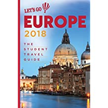 Let's Go Europe 2018: The Student Travel Guide
