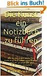 Die Kunst ein Notizbuch zu führen: Wi...