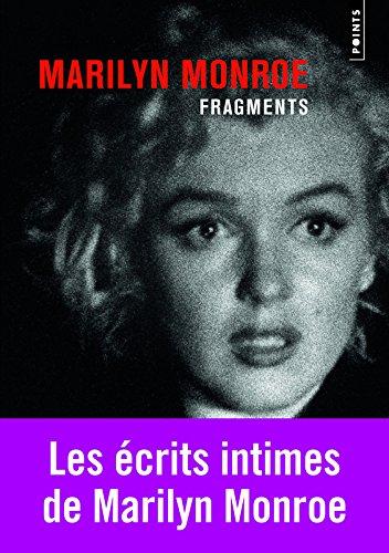 Fragments. Poèmes, écrits intimes, lettres par Marilyn Monroe