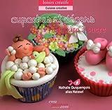 Telecharger Livres Cupcakes et decors en pate a sucre L art du modelage au service de la gourmandise (PDF,EPUB,MOBI) gratuits en Francaise