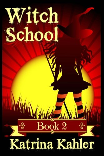 Books for Girls 9-12: WITCH SCHOOL - Book 2: Miss Moffat's Academy for Refined Young Witches: Volume 2