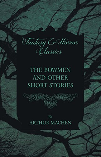 The Bowmen - And Other Short Stories by Arthur Mache (Fantasy and Horror Classics) Cover Image