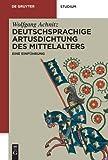 Deutschsprachige Artusdichtung des Mittelalters: Eine Einführung (De Gruyter Studium)