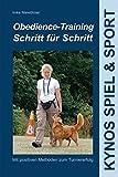 Obedience-Training Schritt für Schritt: Mit positiven Methoden zum Turniererfolg (Kynos Sport und...