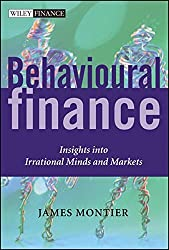 Behavioural Finance: Insights into Irrational Minds and Markets by James Montier (2002-10-11)
