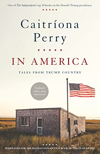 In America: Tales from Trump Country por Caitriona Perry