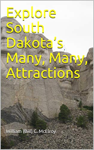 Explore South Dakota's Many, Many, Attractions (English Edition)
