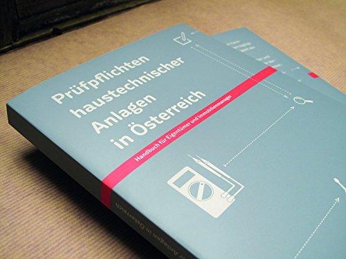 Prüfpflichten haustechnischer Anlagen in Österreich: Handbuch für Eigentümer und Immobilienmanager