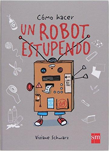 Como Hacer Un Robot Estupendo