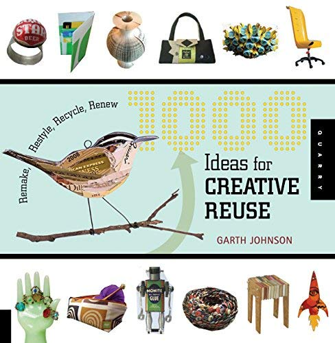 ive Reuse: Remake, Restyle, Recycle, Renew (1000 Series) by Garth Johnson(2009-11-01) ()