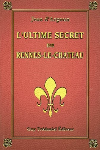 l-39-ultime-secret-de-rennes-le-chteau
