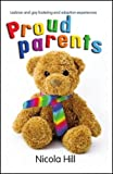 Proud Parents: Lesbian and Gay Fostering and Adoption Experiences (Baaf)