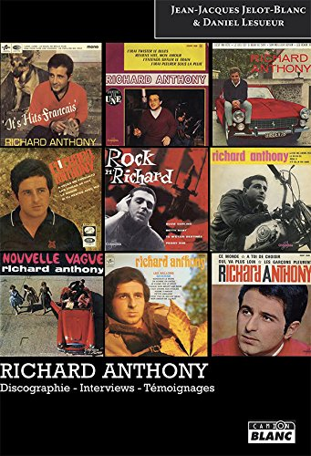 RICHARD ANTHONY Discographie - Interviews - Tmoignages