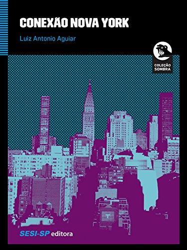 Conexão Nova York (Portuguese Edition) por Luiz Antonio Aguiar