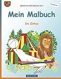 BROCKHAUSEN Malbuch Bd. 1 - Mein Malbuch: Im Zirkus