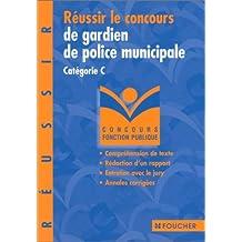 Réussir le concours de gardien de police municipale : Catégorie C