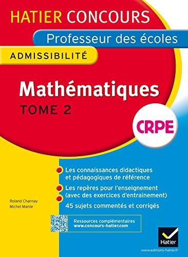 Concours professeur des écoles 2015 - Mathématiques Tome 2 - Epreuve écrite d'admissibilité (Nouveau concours CRPE 2015)