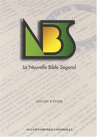 La Nouvelle Bible Segond. Edition d'étude brochée