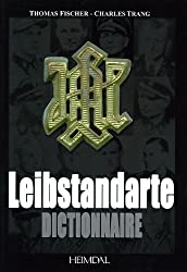 Dictionnaire de la Leibstandarte (French Edition) by Charles Trang (2011-03-23)