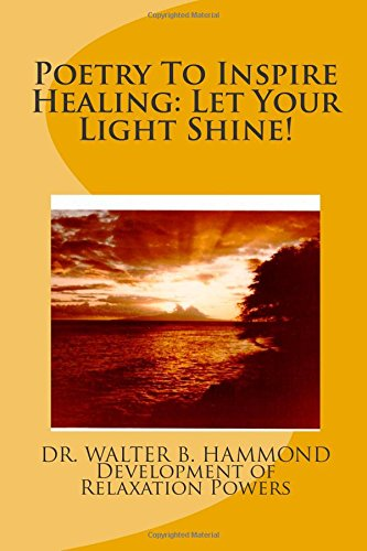 Poetry To Inspire Healing: Let Your Light Shine!