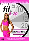 Fit in 5 to 20 Minutes - Belly Fat Blitz [Import anglais]