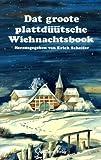 Dat groote plattdüütsche Wiehnachtsbook: 70 zeitgenössische plattdeutsche Weihnachtsgeschichten