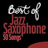 Best of Jazz Saxophone - 50 Songs