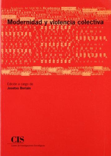 Modernidad y violencia colectiva por Josetxo Beriain Razquin