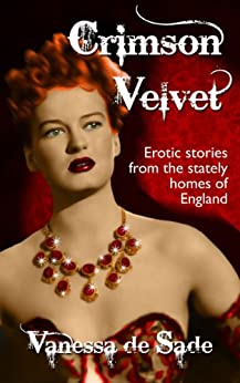 Crimson Velvet - Erotic Stories from the Stately Homes of England (English Edition) di [de Sade, Vanessa]