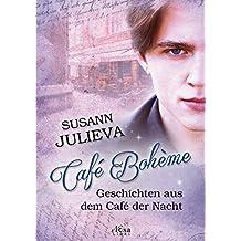 Café Bohème: Geschichten aus dem Café der Nacht