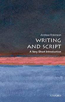 Writing and Script: A Very Short Introduction (Very Short Introductions) von [Robinson, Andrew]