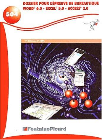 Dossier pour l'épreuve de bureautique Terminale SMS : Word 6.0, Excel 5.0, Access 2.0 par Elisabeth Lenoir