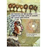 [(Methods of Healing Through the Application of Consciousness)] [Author: Grigori Grabovoi] published on (January, 2012)