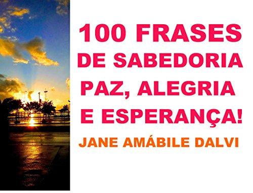 100 Frases De Sabedoria Paz Alegria E Esperança