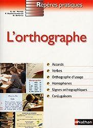 L'orthographe (Repères Pratiques)