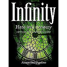 Infinity - Hate in a mystery (Infinity Saga Vol. 2)