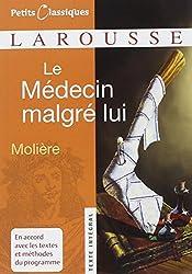 Le Medecin Malgre Lui (Petits Classiques Larousse Texte Integral) (French Edition) by Moliere (2007-08-01)
