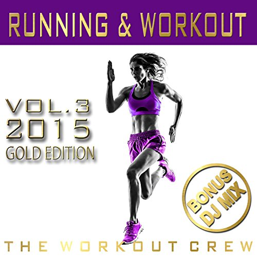 Running & Workout, Vol. 3 (2015) [Explicit] (Bonus DJ Mix Gold Edition) -