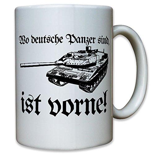 Wo deutsche Panzer sind, ist vorne! Kampfpanzer Panzer Leo Leopard Militär Bundeswehr Bund Bw - Kaffee Becher Tasse #12073