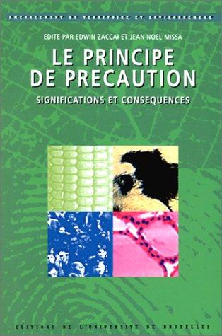 Le principe de précaution : significations et conséquences