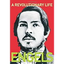 A Revolutionary Life: Biography of Frederick Engels