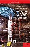 Architecture et design dans les films de James Bond