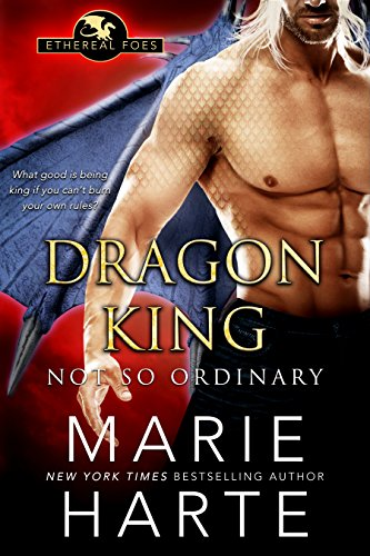 Dragon King: Not So Ordinary (Ethereal Foes Book 4)