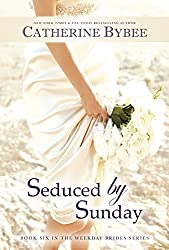 Seduced by Sunday (Weekday Brides Series Book 6) (English Edition)