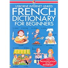 French Dictionary for Beginners (Usborne Internet-Linked Dictionary)