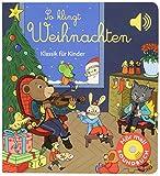 So klingt Weihnachten: Klassik für Kinder (Soundbuch) (Soundbücher)