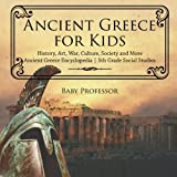 Ancient Greece for Kids - History, Art, War, Culture, Society and More - Ancient Greece Encyclopedia - 5th Grade Social Studies